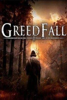 GREEDFALL 2019