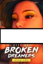 CITY OF BROKEN DREAMERS BOOK ONE