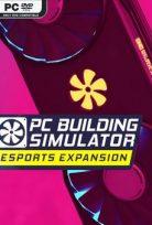PC BUILDING SIMULATOR E-SPORTS