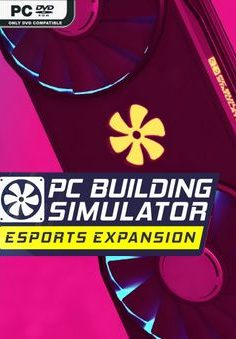 PC BUILDING SIMULATOR E-SPORTS