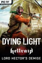 DYING LIGHT HELLRAID LORDS HECTOR'S DEMISE