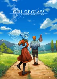 THE GIRL OF GLASS A SUMMER BIRD'S TALE