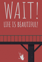 WAIT! LIFE IS BEAUTIFUL PC
