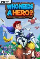 WHO NEEDS A HERO?