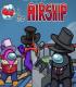 AMONG US THE AIRSHIP V4.14S