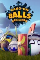 BANG ON BALLS CHRONICLES