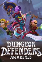DUNGEON DEFENDERS AWAKENED ONLINE